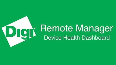Monitor Device Health with Digi Remote Manager