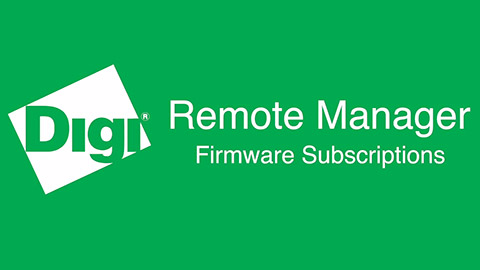 Manage Firmware Updates with Digi Remote Manager